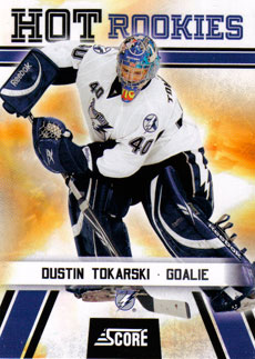 DUSTIN TOKARSKI 2010-11 ** ROOKIE **