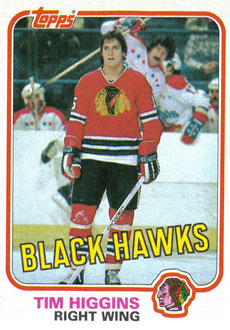 TIM HIGGINS 1981-82 ** ROOKIE **